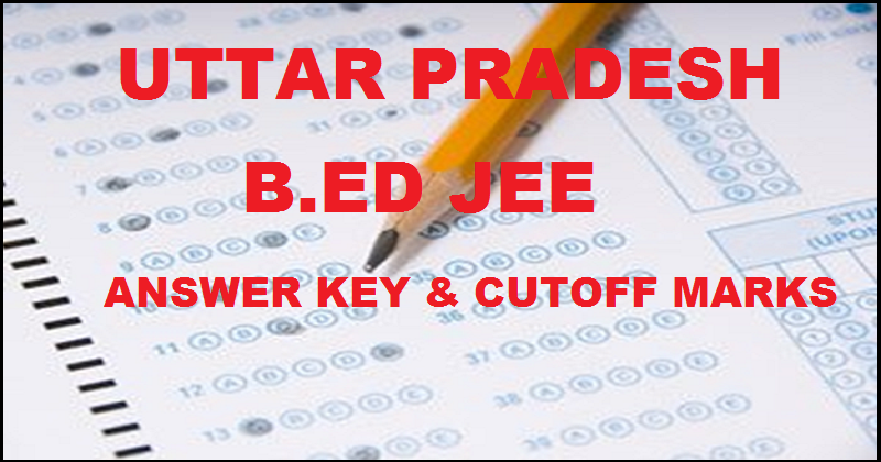 UP B.ED JEE Exam Answer Key 2016 Check Merit List @ upbed.nic.in
