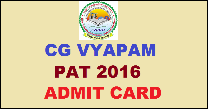Download Admit card of CG Vyapam PAT 2016 @ www.cgvyapam.cgstate.gov.in