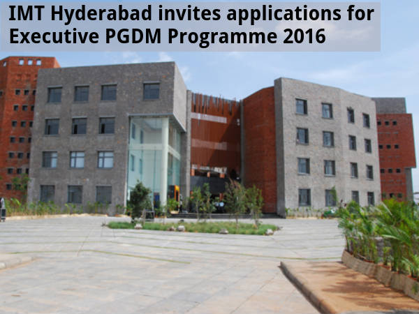 MBA Admission for PGDM Executive Programme 2016 in IMT Hyderabad: Apply Before 30th April