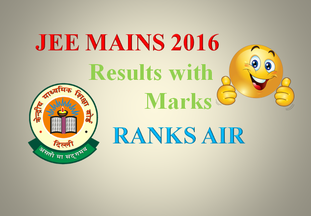 JEE Main 2016 Result Declared Check your Rank Toppers List @ jeemain.nic.in