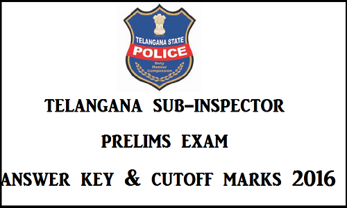Check Telangana Sub-Inspector Exam Answer Key 2016   Expected Cut Off Marks For Exam Of TS SI