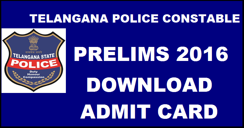 Download Telangana Police Constable 2016 Prelims Admit Card Exam at 24th April