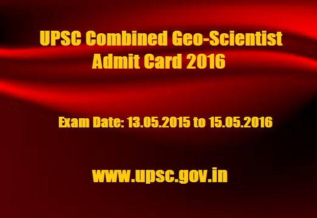 UPSC 2016 Admit Card for Combined Geo-Scientist and Geologist Exam Hall Ticket