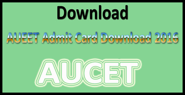 AUCET Hall Ticket 2016 available @ www.audoa.in Download Entrance Exam Admit Card