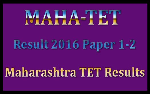 Result of Maha TET Paper-II 2016 Declared @ www.mahatet.in | Paper-I held on 18th May 2016