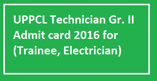 UPPCL-Technician-Gr.-II-Admit-card-2016-for-Trainee-Electrician