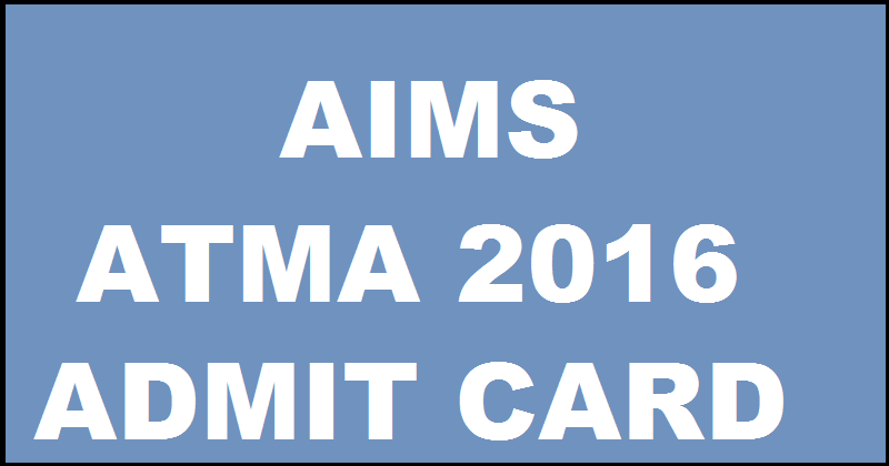 AIMS ATMA Admit Card 2016 Released