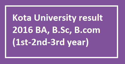 Kota-University-result-2016-BA-B.Sc-B.com-1st-2nd-3rd-year