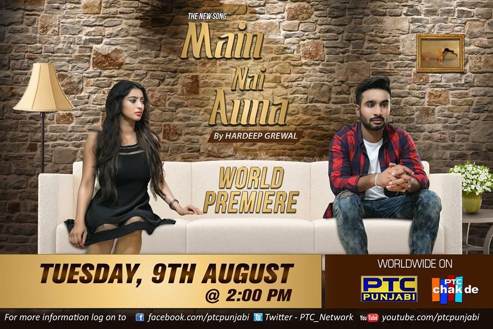 Watch the World Premiere of the Song Main Nai Auna by HardeepGrewal on PTC Punjabi and PTCChakde