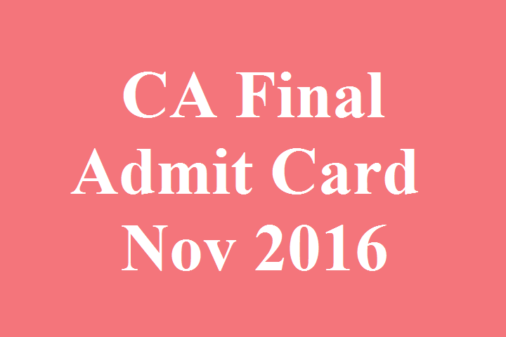 ca-ipcc-ca-final-admit-card-nov-2016