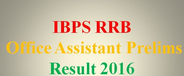 ibps-rrb-office-assistant-prelims-exam-2016-result-likely-to-be-declared-soon