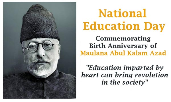 ... the first education minister of india as the national education day