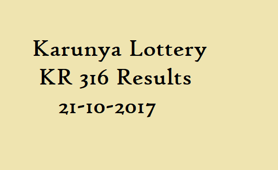 Karunya Lottery KR 316 Results 21-10-2017 Kerala Lottery Result Live