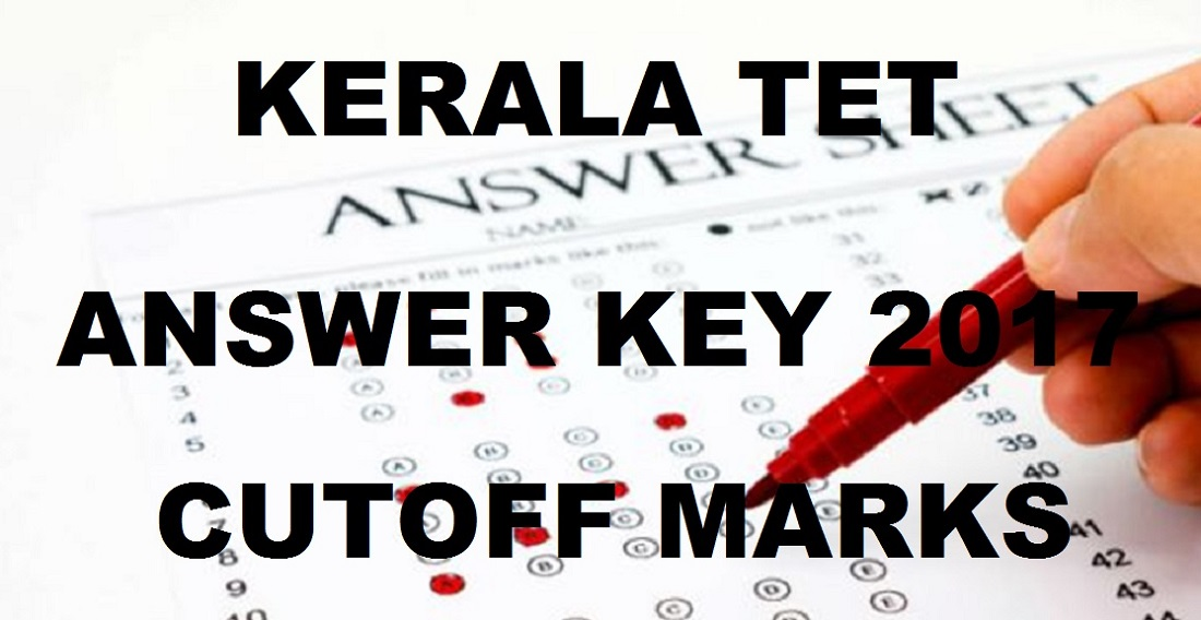 Kerala: KTET Answer Key 2017 Official Cutoff Marks for 28th