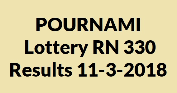 Today POURNAMI Lottery RN 332 Results 25-3-2018 Kerala ...