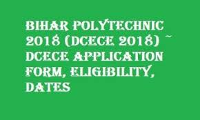 Bihar Polytechnic 2018 (DCECE): Application Form, Dates, Eligibility