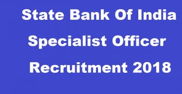 SBI SO Recruitment 2018 For Specialist Officer Posts Apply Online at sbi.co.in