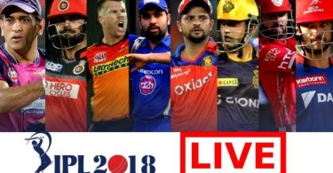 How to Watch IPL 2018 Live Online in India, Australia, USA, and Canada