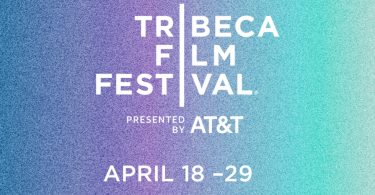The 2018 Tribeca Film Festival Dates, Announces and Details