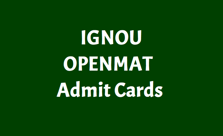 IGNOU Open MAT, MBA, B. Ed Admit Card 2019 Released Hall ...